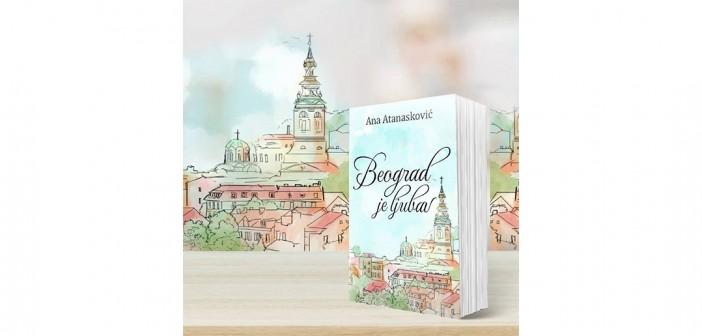 Beograd je ljubav – Ana Atanasković